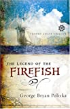 The Legend of the Firefish, George Bryan Polivka, 0736919562