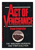 img - for Act of vengeance: The Yablonski murders and their solution book / textbook / text book