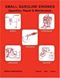 img - for Small Gasoline Engines: Operation, Repair and Maintenance book / textbook / text book