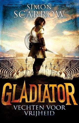 Vechten voor vrijheid (Gladiator, Band 1)