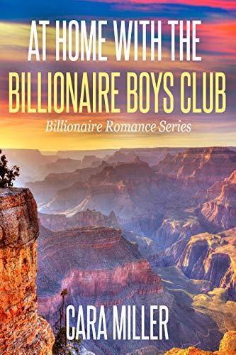 At Home with the Billionaire Boys Club (Billionaire Romance Book 26)
