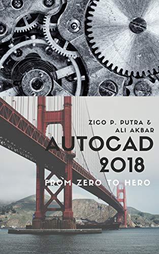 (AutoCAD 2018 from Zero to Hero (AutoCAD From Zero to Hero))