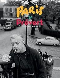 Paris Prévert par Danièle Gasiglia-Laster