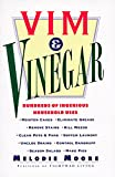 img - for Vim & Vinegar: Moisten Cakes, Eliminate Grease, Remove Stains, Kill Weeds, Clean Pots & Pans, Soften Laundry, Unclog Drains, Control Dandruff, Season Salads book / textbook / text book