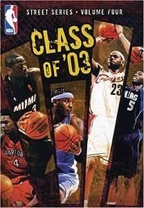 NBA Street Series, Vol. 4 - Class of '03