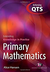 Primary Mathematics: Extending Knowledge in Practice (Achieving QTS Extending Knowledge in Practice LM Series)