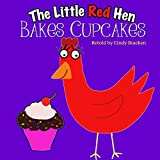 The Little Red Hen Bakes Cupcakes (Values for kids, Toddler books about animals, Toddler books about cooking)
