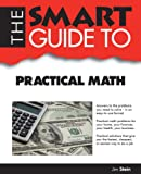 Smart Guide to Practical Math, Jim Stein, 0983442126
