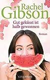 Gut geküsst ist halb gewonnen: Roman - Girlfriends 1 (Die 'Girlfriend'-Reihe, Band 1)