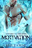 Motivation: Shifters Forever Worlds (Shifters Forever After Book 3)