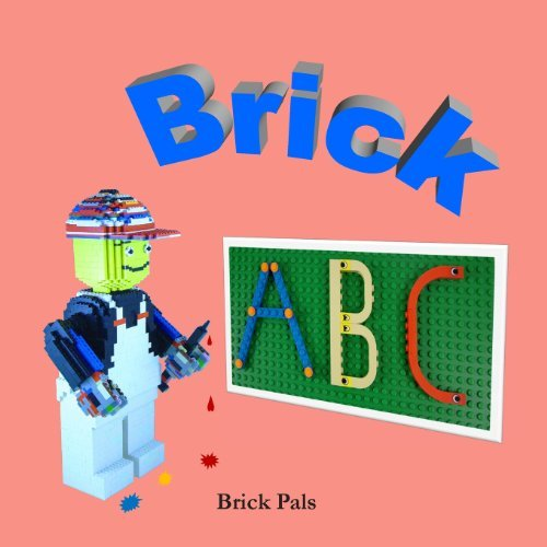 By Brick Pals Brick ABC: An Alphabet Book Illustrated with LEGO Bricks (1st First Edition) [Paperback]