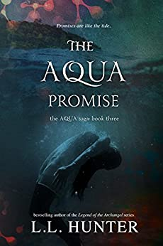 The Aqua Promise (The Aqua Saga Book 3) by [Hunter, L.L.]