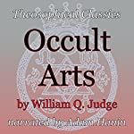Occult Arts: Theosophical Classics | William Q. Judge
