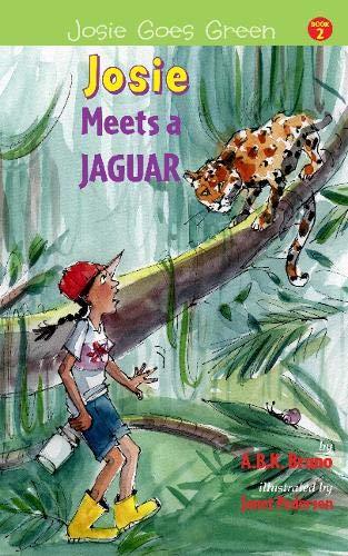 Read Online Josie Meets a Jaguar (Josie Goes Green) ebook