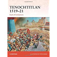 Tenochtitlan 1519-21: Clash of Civilizations (Campaign Series, Band 321)