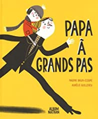 Papa à grands pas ! par Nadine Brun-Cosme