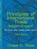 img - for Principles of International Trade (Import - Export): The first step toward globalization book / textbook / text book