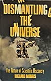 Dismantling the Universe, Richard B. Morris, 0671452398