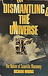 Dismantling the Universe: The Nature of Scientific Discovery
