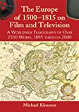 The Europe of 1500-1815 on Film and Television, Michael Klossner, 0786477512