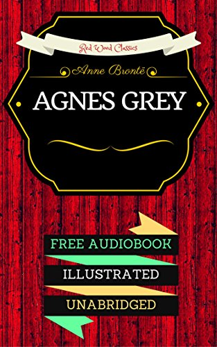 Agnes Grey: By Anne Brontë - Illustrated (An Audiobook Free!)
