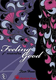 Feeling Good, 4ème mantra par Hana