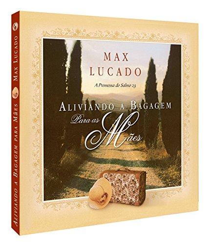Aliviando a Bagagem Para as Mães (Em Portuguese do Brasil): Max Lucado: 9788526306196: Amazon.com: Books