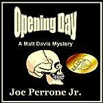 Opening Day: A Matt Davis Mystery   Joe Perrone Jr.