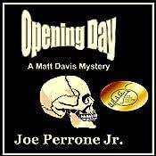 Opening Day: A Matt Davis Mystery | Joe Perrone Jr.