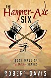 The Hammer-Axe Six, Robert Davis, 0741442639