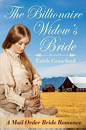 The Billionaire Widow's Bride: A Mail Order Bride Romance by [Crawford, Faith]