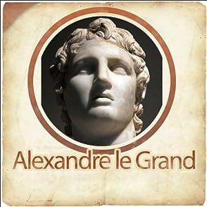 Alexandre le Grand - Biographie d'un conquérant | Livre audio