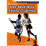 Duane Carlisle's Team-Based Speed Training for Lacrosse by Duane Carlisle
