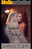 Phantom Pleasure