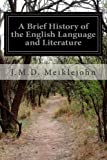 A Brief History of the English Language and Literature, J. Meiklejohn, 1499539320