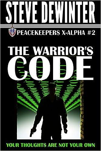 Descarga gratuita de libros electrónicos de itouchThe Warrior's Code (Peacekeepers X-Alpha Book 2) en español ePub by Steve DeWinter