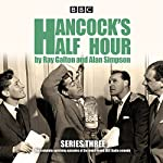 Hancock's Half Hour: Series 3: Ten episodes of the classic BBC Radio comedy series | Ray Galton,Alan Simpson