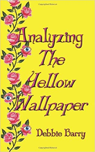 Scribd Ebook Downloader Analyzing The Yellow Wallpaper PDF By Debbie Barry