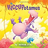 Book cover from The Hiccupotamus by Aaron Zenz