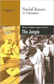 Worker's Rights in Upton Sinclair's The Jungle (Social Issues in Literature) by Gary Wiener (2008-05-15)