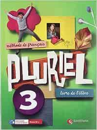 Pluriel 3 Livre de Eleve - 9788492729388: Amazon.es: Vv.Aa.: Libros en idiomas extranjeros