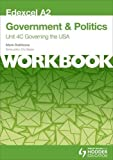 Edexcel A2 Government & Politics Unit 4C Workbook: Governing the USA (Edexcel A2 Workbook)
