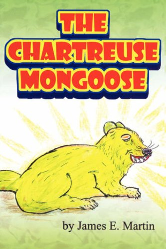 The Chartreuse Mongoose: Another Grandpa Ed's Bedtime Storybook pdf epub