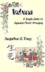 Ikebana - A Simple Guide To Japanese Flower Arranging