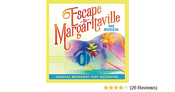 Escape to Margaritaville (Original Broadway Cast Recording) by ...