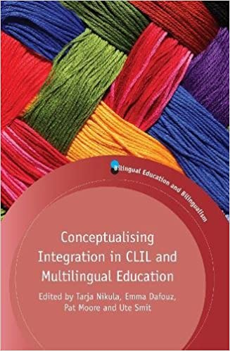 Conceptualising Integration in CLIL and Multilingual Education (Bilingual Education and Bilingualism) (Bilingual Education & Bilingualism)
