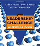The Leadership Challenge: Activities Book by Kouzes, James M. Published by Pfeiffer 1st (first) edition (2010) Paperback