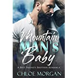 Mountain Man's Baby: A Best Friend's Brother Romance