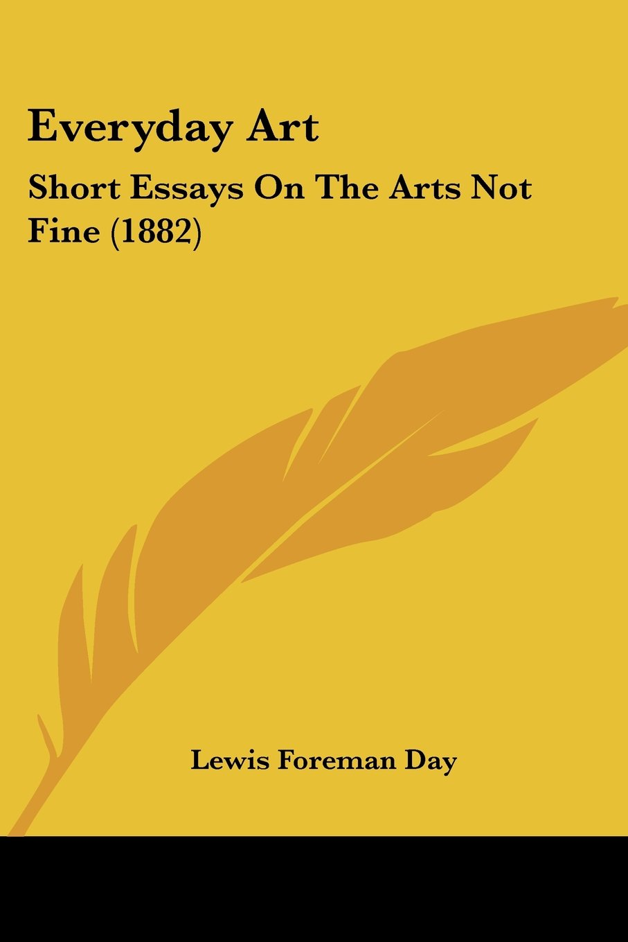 Download Everyday Art: Short Essays On The Arts Not Fine (1882) PDF