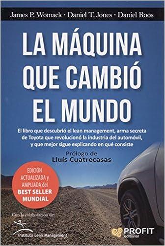 La máquina que cambió el mundo: Amazon.es: James P. Womack, Daniel T. Jones, Daniel Roos, Miquel Arderiu Calvo: Libros